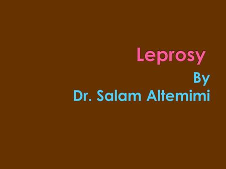 Leprosy By Dr. Salam Altemimi.