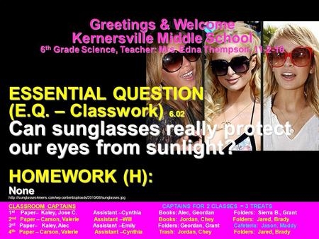 Greetings & Welcome Kernersville Middle School 6 th Grade Science, Teacher: Mrs. Edna Thompson, 11-2-10 ESSENTIAL QUESTION (E.Q. – Classwork) 6.02 Can.