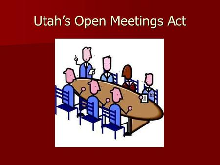Utah's Open Meetings Act. Declaration of Public Policy The Legislature finds and declares that the state, its agencies and political subdivisions exist.