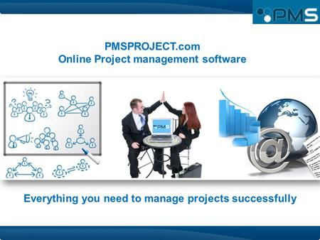 PMSPROJECT.com Online Project management software Everything you need to manage projects successfully.