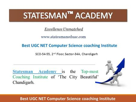 Excellence Unmatched Statesman Academy Statesman Academy is the Top-most Coaching Institute of 'The City Beautiful' Chandigarh. www.statesmaneduac.com.