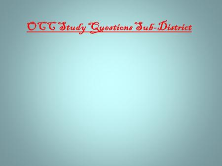 OCC Study Questions Sub-District. Give three responsibilities of the President. Preside over meetings Coordinate the activities of the chapter Represent.