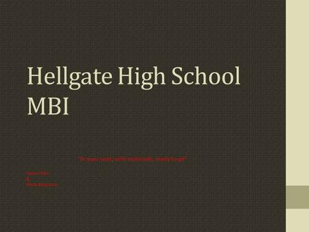 "Hellgate High School MBI ""In your seat, with materials, ready to go"" Lesson Plan & Tardy Response."