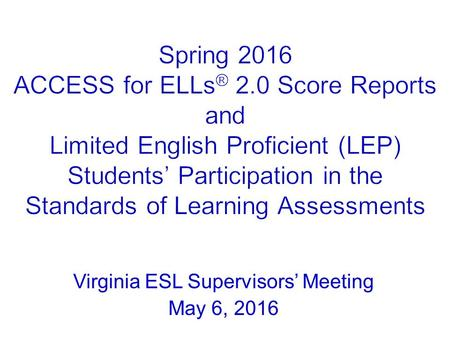 Virginia ESL Supervisors' Meeting May 6, 2016. 2.