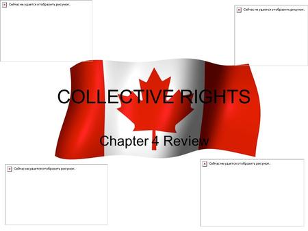 COLLECTIVE RIGHTS Chapter 4 Review. Rights guaranteed to specific groups in Canadian society for historical and constitutional reasons.