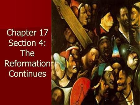 Chapter 17 Section 4: The Reformation Continues. Warm Up Who was Martin Luther? Who was Martin Luther? What is an indulgence? How did Luther feel about.