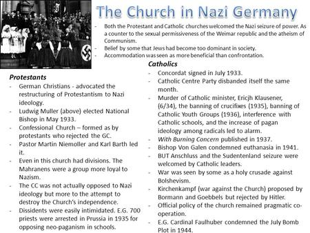 -Both the Protestant and Catholic churches welcomed the Nazi seizure of power. As a counter to the sexual permissiveness of the Weimar republic and the.