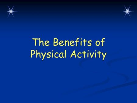 The Benefits of Physical Activity. Lesson Overview  The benefits of an active lifestyle  Increasing your level of fitness  Aerobic capacity, muscular.