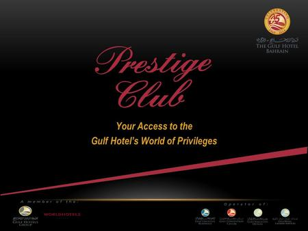 Your Access to the Gulf Hotel's World of Privileges.