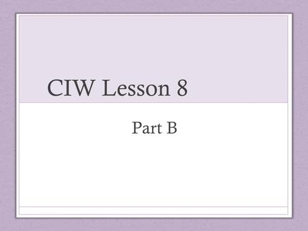 CIW Lesson 8 Part B. Malicious Software application that installs hidden services on systems term for software whose specific intent is to harm computer.