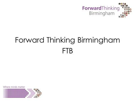 Forward Thinking Birmingham FTB. Saturday 02.00hrs.