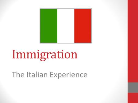 Immigration The Italian Experience. Where is Italy?