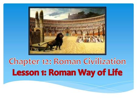 Many Romans lived in cities throughout the empire that served as centers for culture, business and government. The heart of the empire was on the Italian.