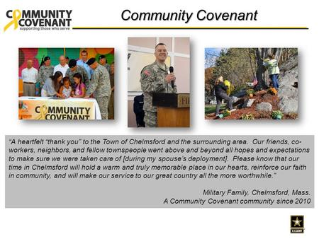 "Community Covenant ""A heartfelt ""thank you"" to the Town of Chelmsford and the surrounding area. Our friends, co- workers, neighbors, and fellow townspeople."