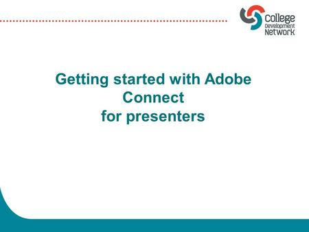 Getting started with Adobe Connect for presenters.