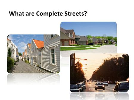 What are Complete Streets?. Complete Streets place an emphasis on alternative modes of transportation being incorporated into the streetscape and design.