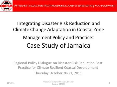 Integrating Disaster Risk Reduction and Climate Change Adaptation in Coastal Zone Management Policy and Practice : Case Study of Jamaica Regional Policy.
