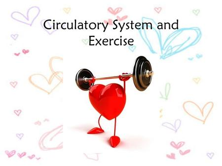 Circulatory System and Exercise. Heart Facts: An adult's heart contracts on average 72 times a minute, pumping about 70 milliliters of blood with each.