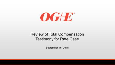 Review of Total Compensation Testimony for Rate Case September 16, 2015.