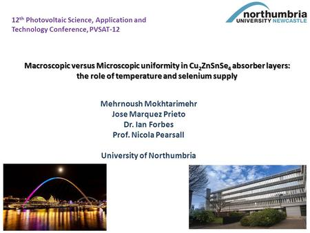 Macroscopic versus Microscopic uniformity in Cu 2 ZnSnSe 4 absorber layers: the role of temperature and selenium supply Mehrnoush Mokhtarimehr Jose Marquez.