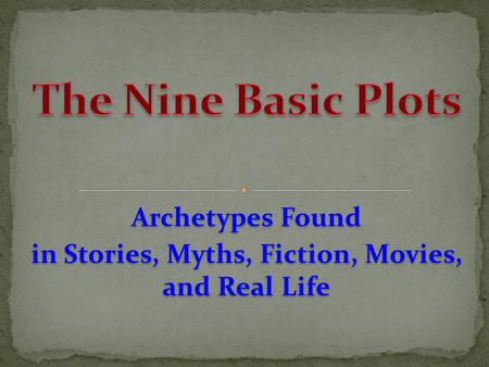 Archetypes Found in Stories, Myths, Fiction, Movies, and Real Life.