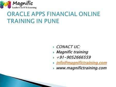  CONACT UC:  Magnific training  +91-9052666559   