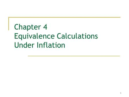 1 Chapter 4 Equivalence Calculations Under Inflation.