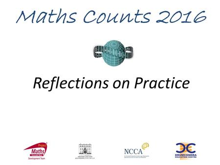 Reflections on Practice Maths Counts 2016. Over to you The relationship between the volume of a cylinder and its height and radius.