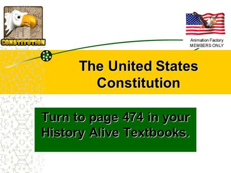 The United States Constitution Turn to page 474 in your History Alive Textbooks.