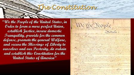 """The Constitution """"We the People of the United States, in Order to ..."""