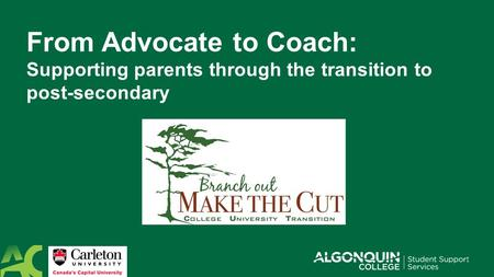 From Advocate to Coach: Supporting parents through the transition to post-secondary.