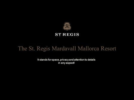 The St. Regis Mardavall Mallorca Resort It stands for space, privacy and attention to details in any aspect!