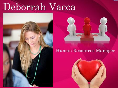 Deborrah Vacca Human Resources Manager. Enjoys Going to the Beach Deborrah Vacca has always lived in Florida. She simply cannot imagine herself living.