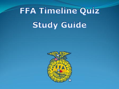 Begin a new activity: FFA History Wait for objective and procedure. Bell ringer: Write the following questions AND your answer: What is the FFA? What.