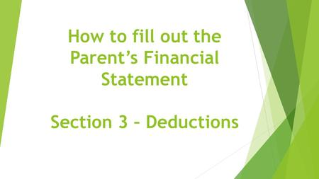 How to fill out the Parent's Financial Statement Section 3 – Deductions.