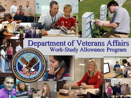 Department of Veterans Affairs Work-Study Allowance Program.