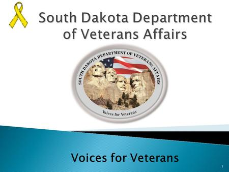 1 Voices for Veterans. Pierre Office Soldier's & Sailor's Bldg. 425 E. Capitol Ave Pierre, SD 57501 Sioux Falls Office %VA Reg. Office 2501 W. 22 nd St.