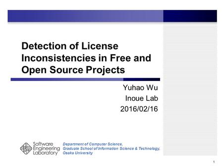 Department of Computer Science, Graduate School of Information Science & Technology, Osaka University Detection of License Inconsistencies in Free and.