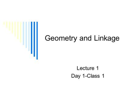 Geometry and Linkage Lecture 1 Day 1-Class 1. References  Gillespie, T., The Fundamentals of Vehicle Dynamics, Society of Automotive Engineers, Warrendale,