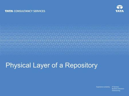 Physical Layer of a Repository. March 6, 2009 Agenda – What is a Repository? –What is meant by Physical Layer? –Data Source, Connection Pool, Tables and.