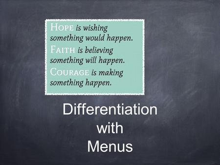 Differentiation with Menus. What do you know about menus? Stand up, visit with someone else about what you know about menus Use a stick note to answer.
