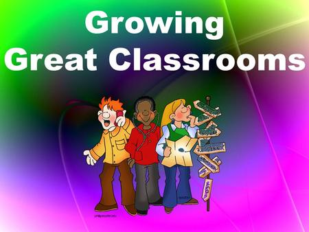 Growing Great Classrooms. Learning Targets ~ I can review the MCS characteristics of a great classroom: a positive emotional climate with clear procedures.