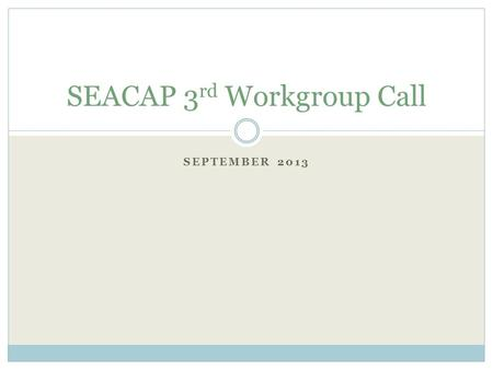 SEPTEMBER 2013 SEACAP 3 rd Workgroup Call. Anadromous fish weighting scenario Results tiered into 5% bins-- the precise order isn't as meaningful as the.