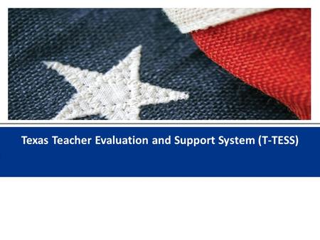 Texas Teacher Evaluation and Support System (T-TESS)