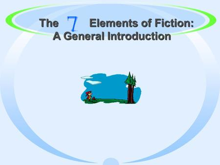The Elements of Fiction: The Elements of Fiction: A General Introduction.