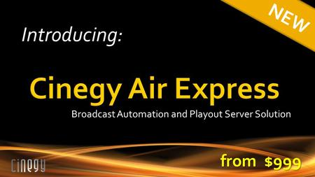 Introducing: NEW from $999 Broadcast Automation and Playout Server Solution.