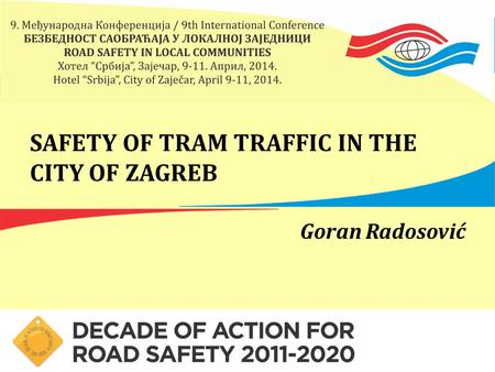 SAFETY OF TRAM TRAFFIC IN THE CITY OF ZAGREB Goran Radosović.