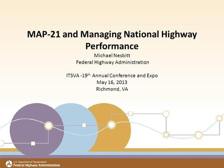 Title Subtitle Meeting Date Office of Transportation Performance Management MAP-21 and Managing National Highway Performance Michael Nesbitt Federal Highway.