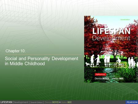 Social and Personality Development in Middle Childhood Chapter 10: