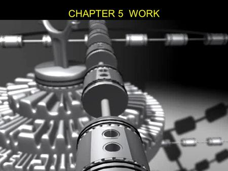 CHAPTER 5 WORK. What is work? Have you done any work today? To many people the word work means something they do to earn money or for students studying.
